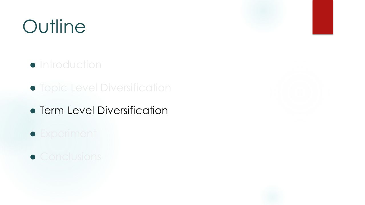 Outline Introduction Topic Level Diversification Term Level Diversification Experiment Conclusions