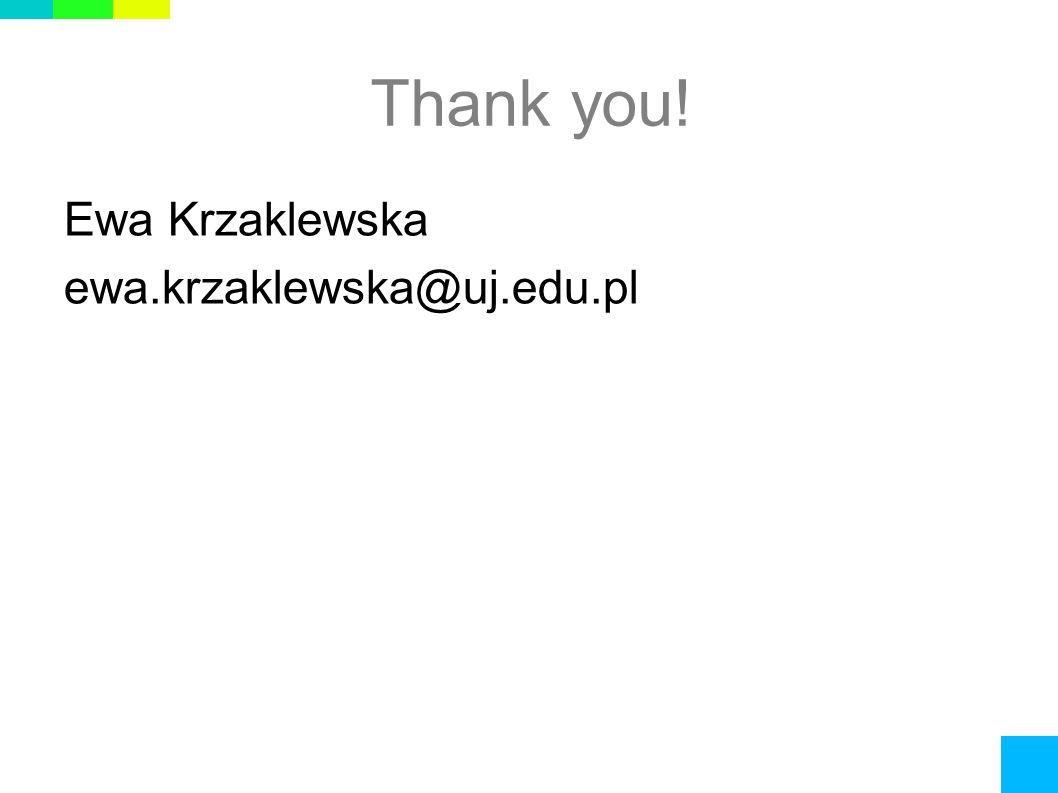 Thank you! Ewa Krzaklewska ewa.krzaklewska@uj.edu.pl