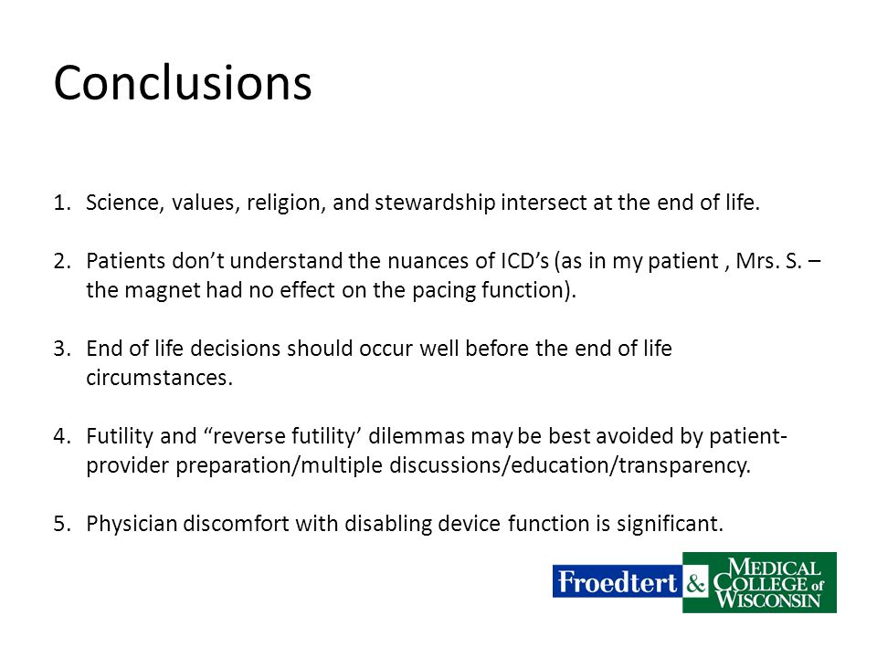 Conclusions 1.Science, values, religion, and stewardship intersect at the end of life.