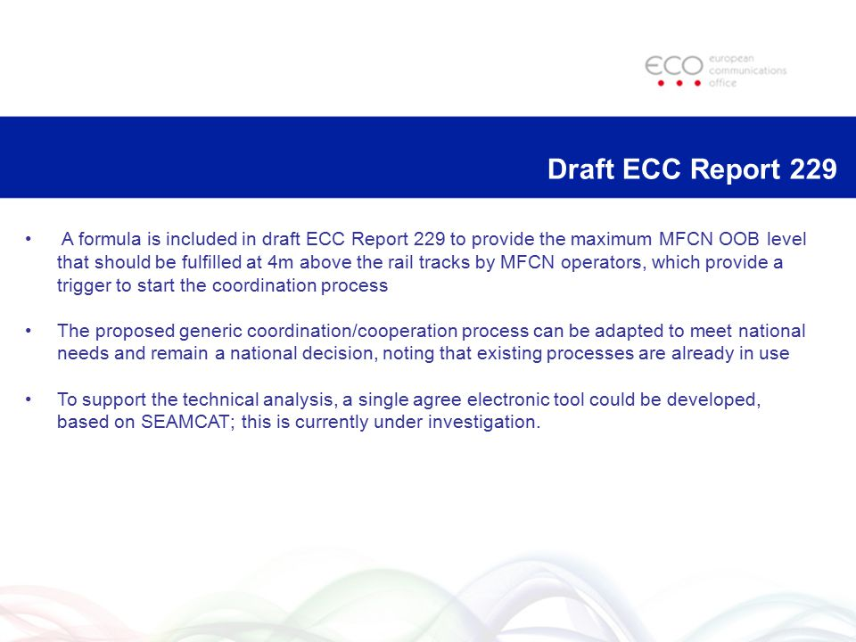 Draft ECC Report 229 A formula is included in draft ECC Report 229 to provide the maximum MFCN OOB level that should be fulfilled at 4m above the rail