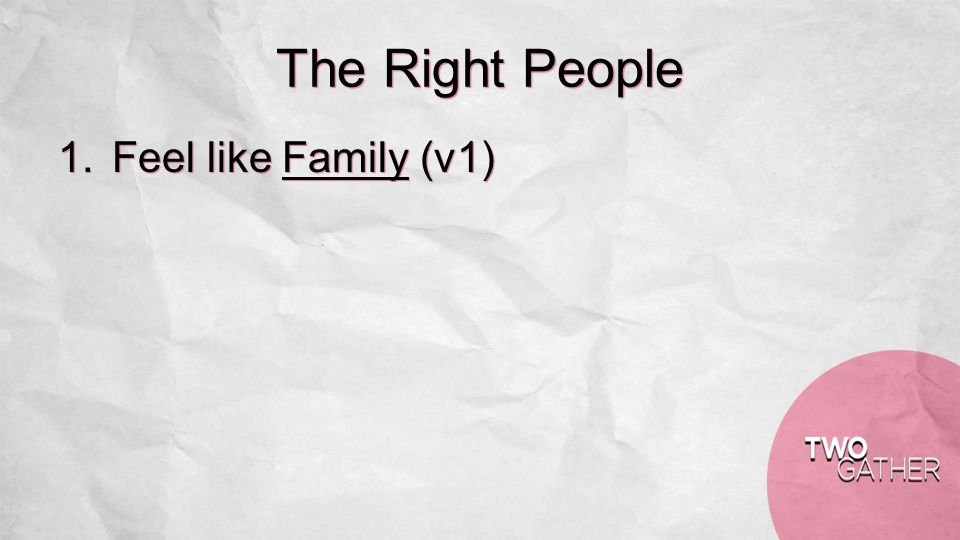The Right People 1.Feel like Family (v1)