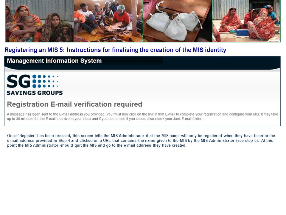 Registering an MIS 5: Instructions for finalising the creation of the MIS identity Once 'Register' has been pressed, this screen tells the MIS Adminis