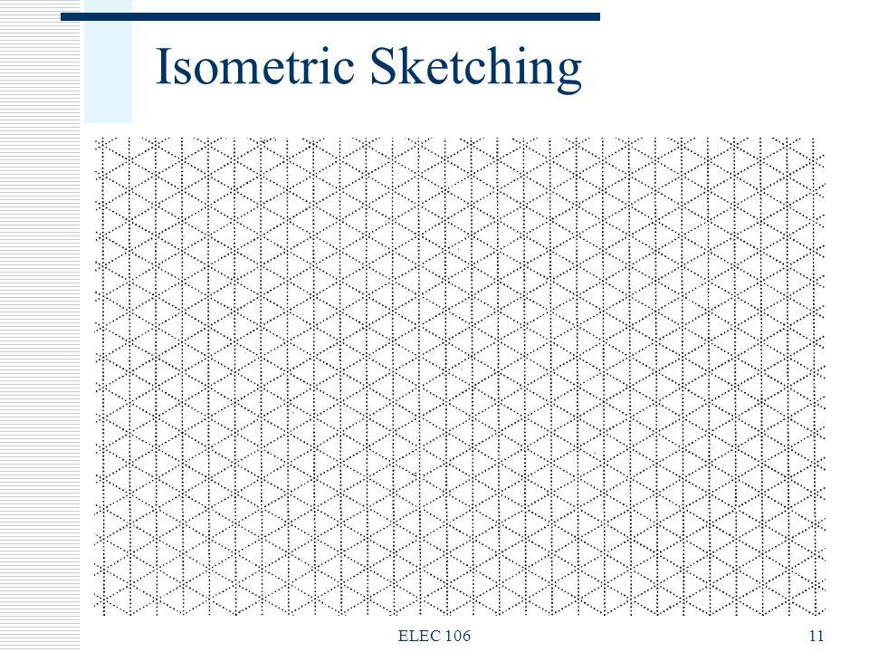 Isometric Sketching ELEC 10611