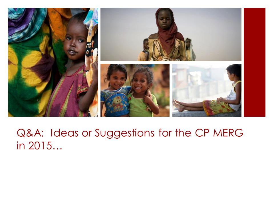 Q&A: Ideas or Suggestions for the CP MERG in 2015…