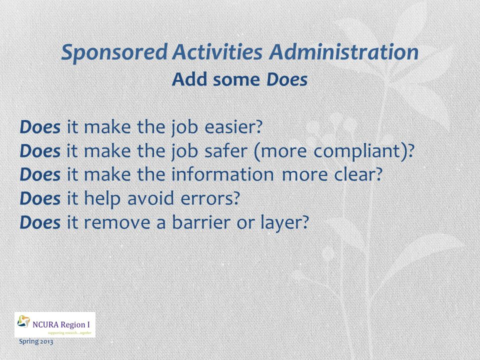 Spring 2013 Sponsored Activities Administration Add some Does Does it make the job easier.