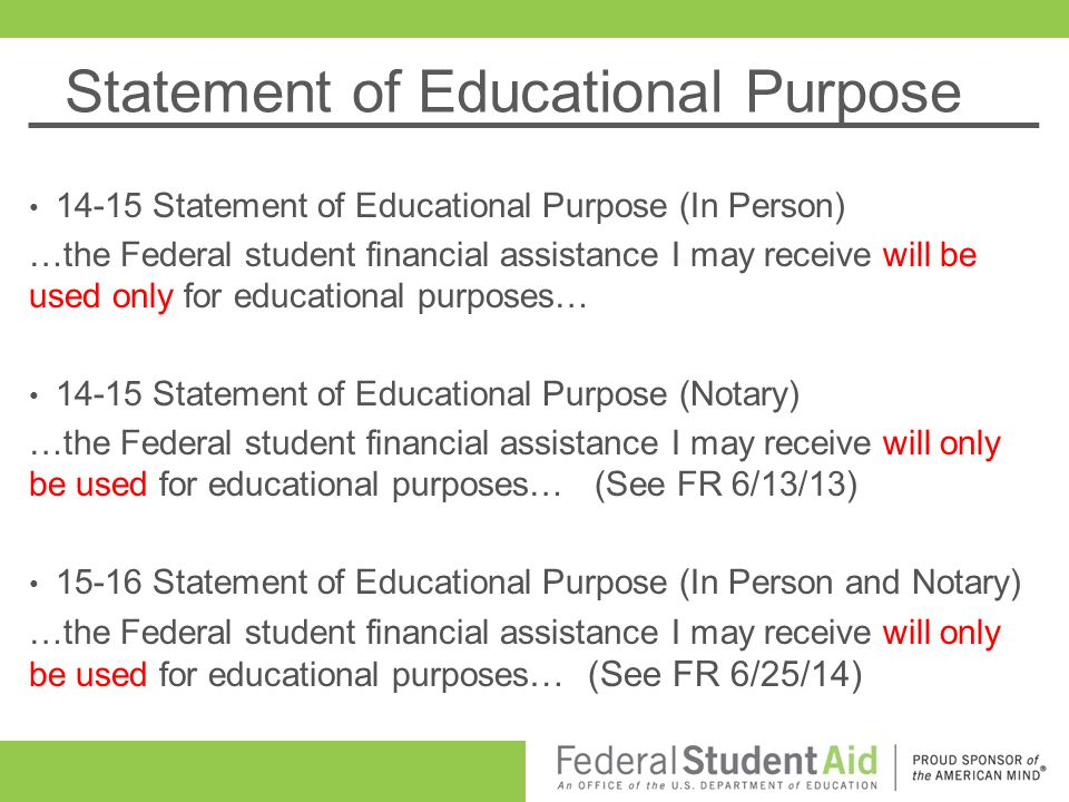 Statement of Educational Purpose 14-15 Statement of Educational Purpose (In Person) …the Federal student financial assistance I may receive will be us