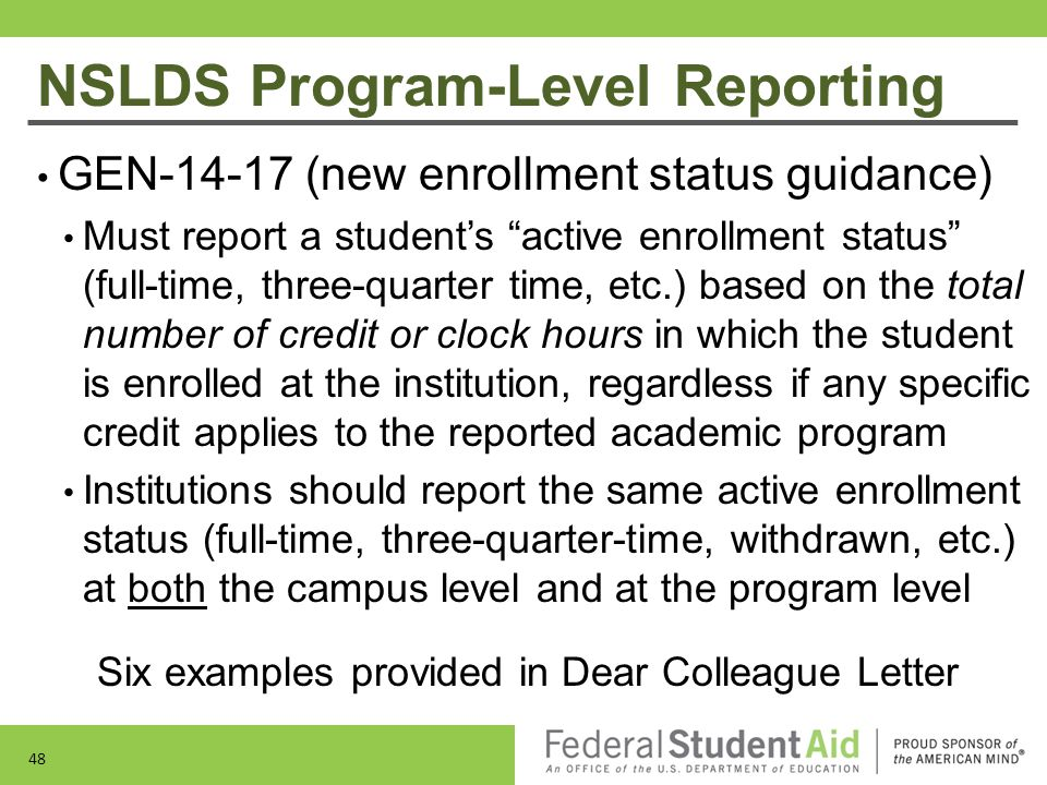 "NSLDS Program-Level Reporting GEN-14-17 (new enrollment status guidance) Must report a student's ""active enrollment status"" (full-time, three-quarter"
