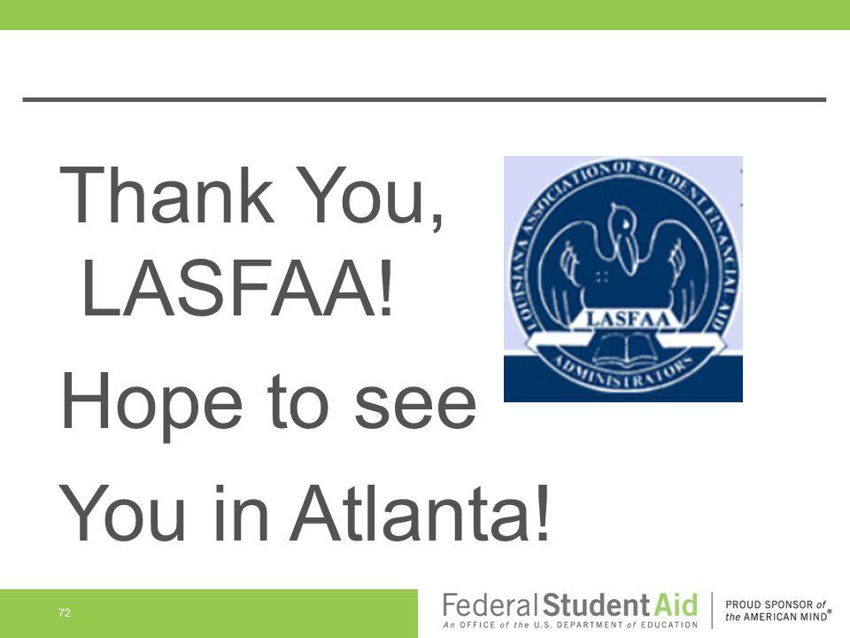 Thank You, LASFAA! Hope to see You in Atlanta! 72
