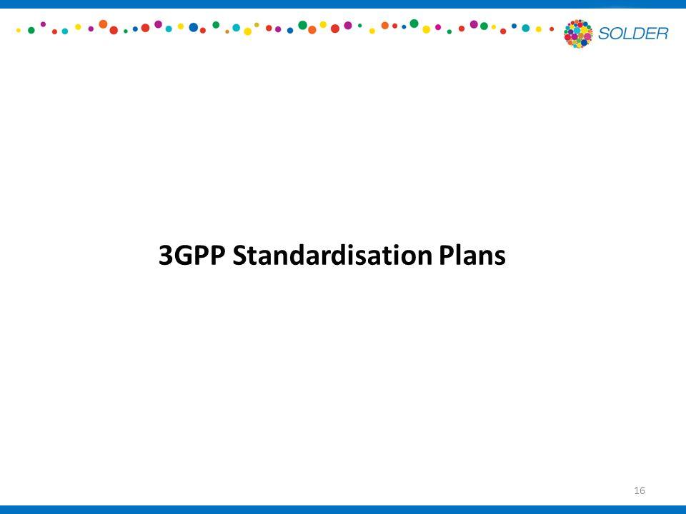 3GPP Standardisation Plans 16