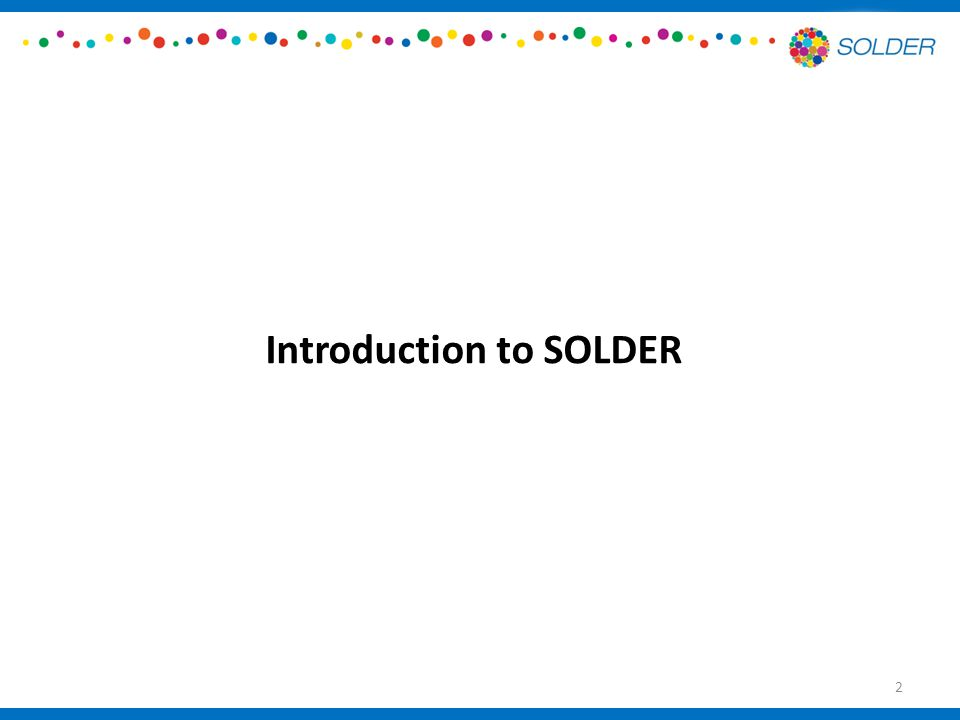 Introduction to SOLDER 2