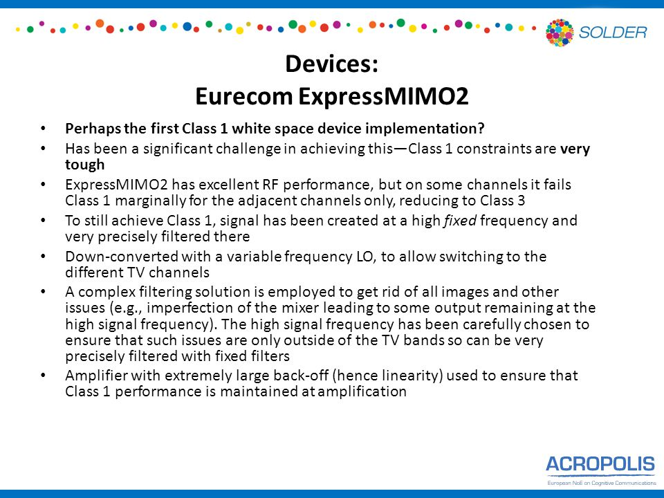 Devices: Eurecom ExpressMIMO2 Perhaps the first Class 1 white space device implementation.