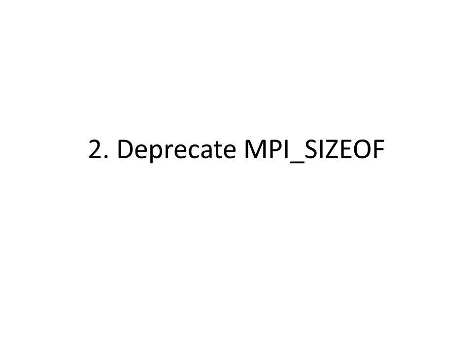 2. Deprecate MPI_SIZEOF