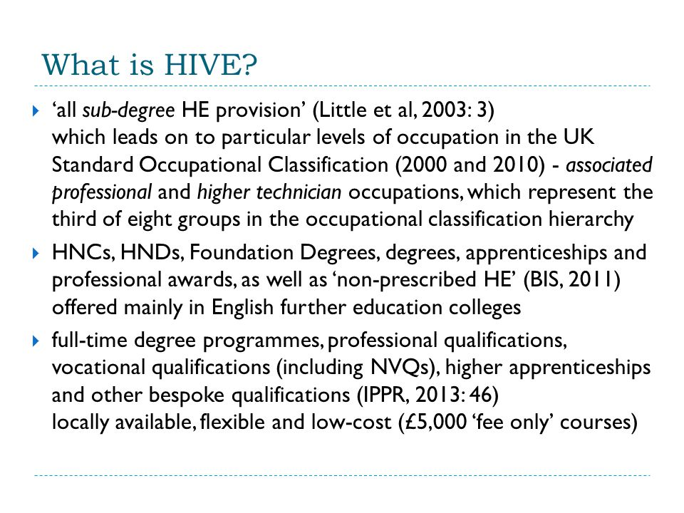 These definitions suggest  A range of education and training qualifications at levels 4 and above, including foundation degrees and Bachelor degrees.