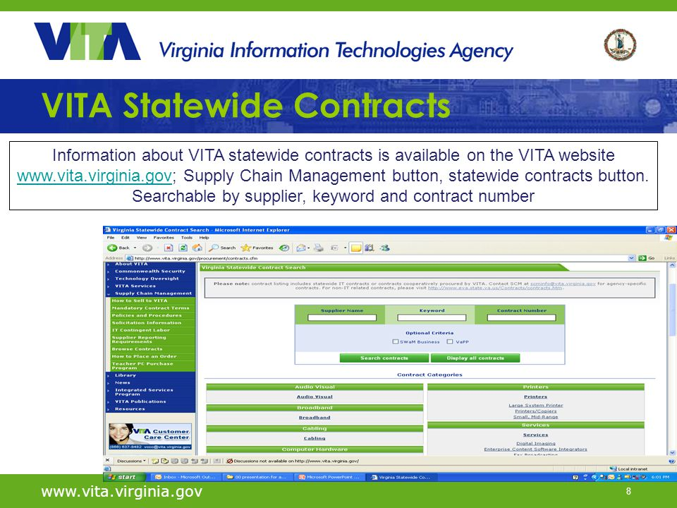 8 VITA Statewide Contracts www.vita.virginia.gov Information about VITA statewide contracts is available on the VITA website www.vita.virginia.govwww.vita.virginia.gov; Supply Chain Management button, statewide contracts button.