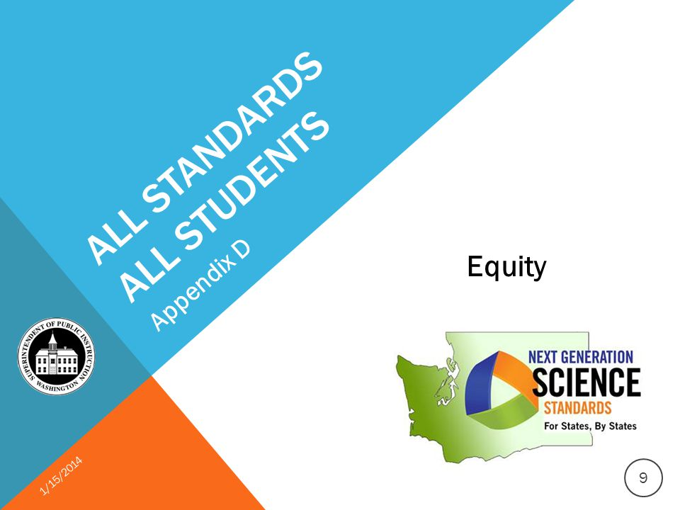 ALL STANDARDS ALL STUDENTS Equity Appendix D 1/15/2014 9