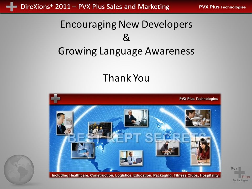 DireXions + 2011 – PVX Plus Sales and Marketing Encouraging New Developers & Growing Language Awareness Thank You