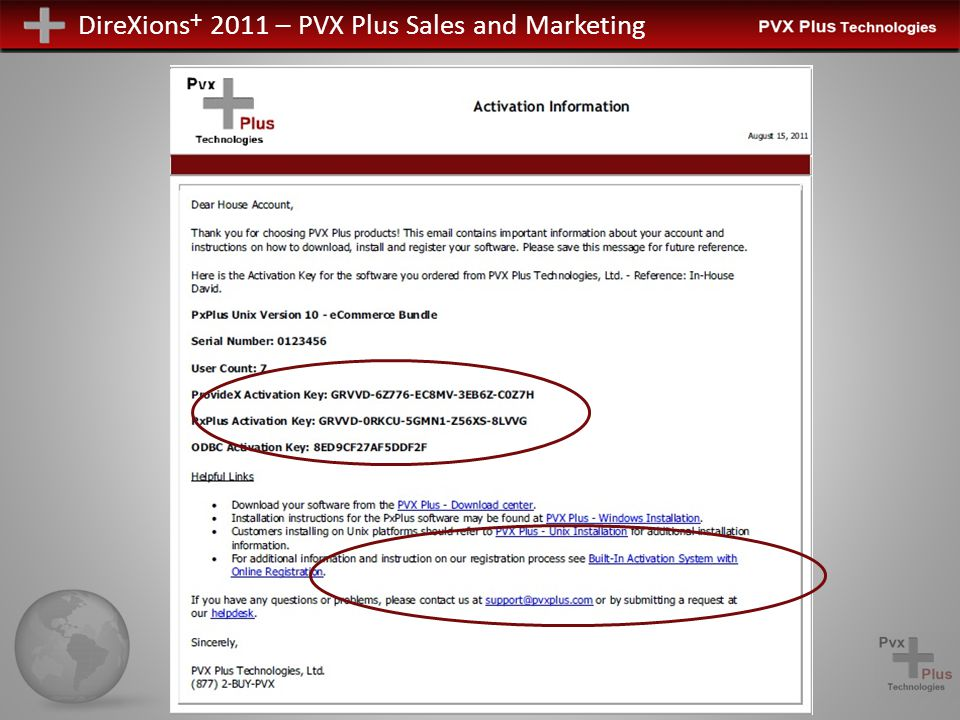 DireXions + 2011 – PVX Plus Sales and Marketing Dealer Program Enhancements In order to assist dealers in selling and marketing the product, we will be introducing a number of new initiatives.