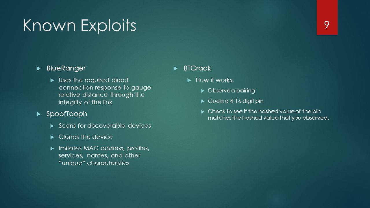 Known Exploits  BlueBugging – Control a remote smartphone  Making/forwarding calls, sending and receiving text messages.