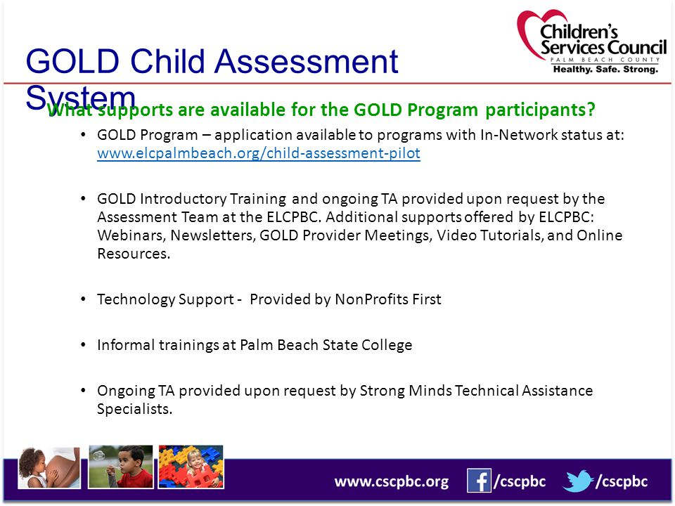 GOLD Child Assessment System What supports are available for the GOLD Program participants? GOLD Program – application available to programs with In-N