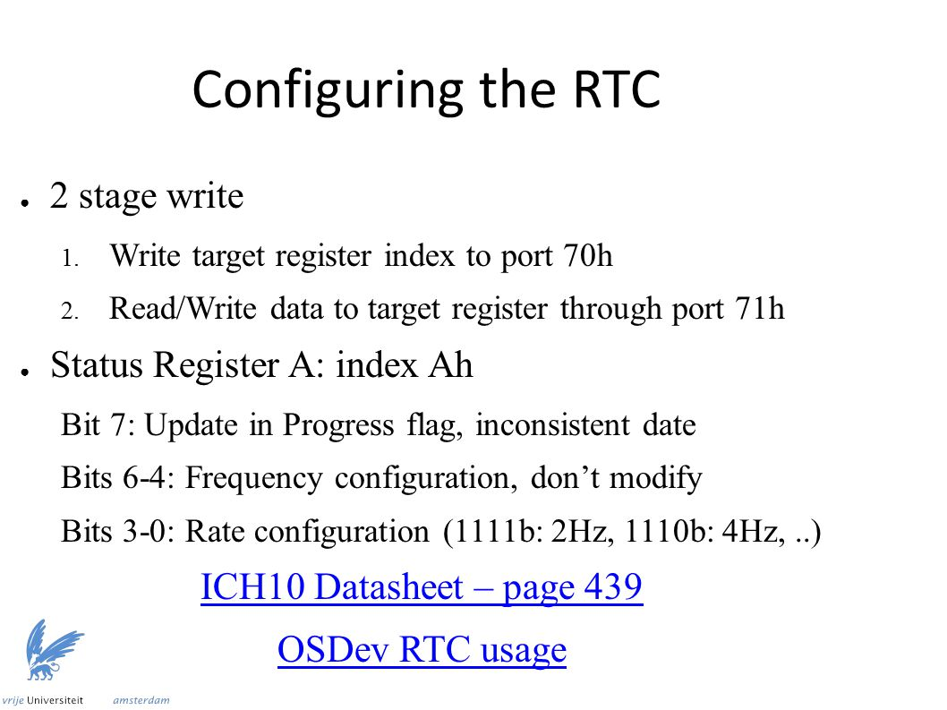 Configuring the RTC ● 2 stage write 1. Write target register index to port 70h 2.