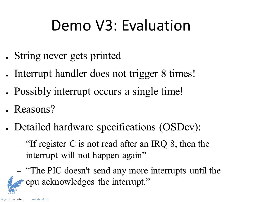 Demo V3: Evaluation ● String never gets printed ● Interrupt handler does not trigger 8 times.