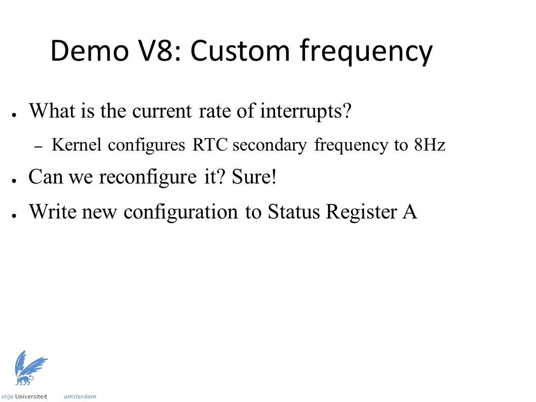 Demo V8: Custom frequency ● What is the current rate of interrupts.