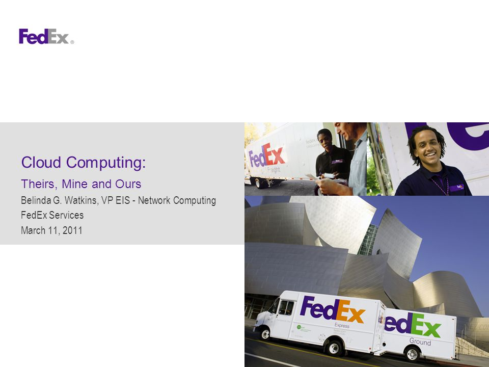 Cloud Computing: Mine 03/11/2011Slide 12Cloud Computing:Theirs, Mine and Ours HDS FedEx's Hosted Database Services (HDS) is a set of standard hardware, software, and processes that provide OLTP database functionality that is:  Homogeneous and predictable  Low cost  Pre-provisioned  Highly available and scalable  Able to support 90% or more of FedEx Services' OLTP database needs We will re-host approximately 400 databases in 5 data centers onto this standard architecture.