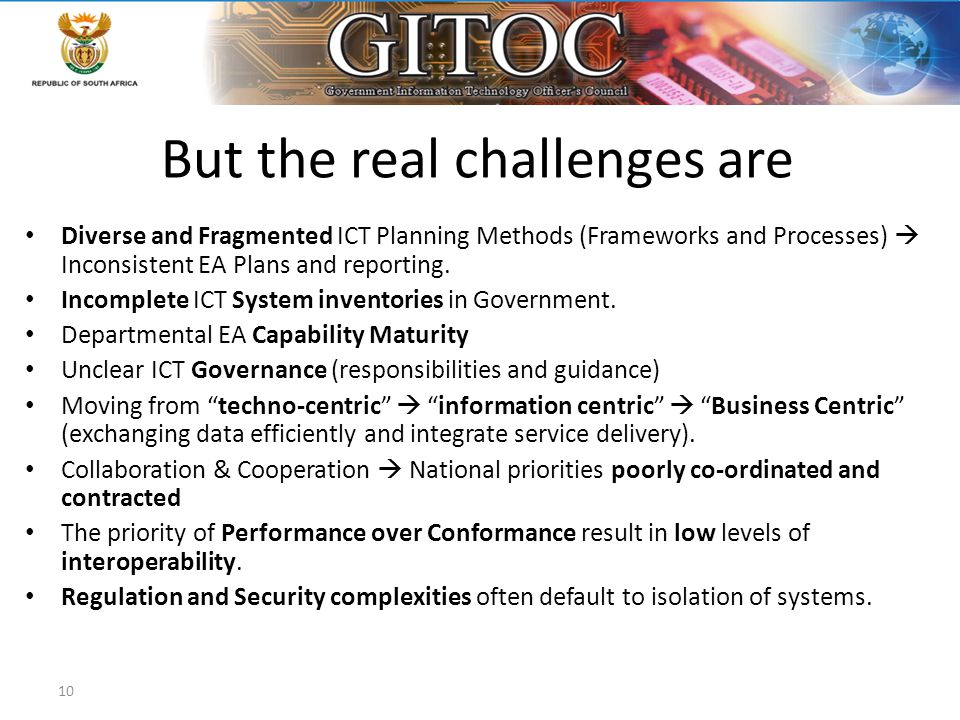 But the real challenges are Diverse and Fragmented ICT Planning Methods (Frameworks and Processes)  Inconsistent EA Plans and reporting. Incomplete I