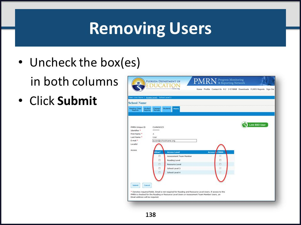 Removing Users Uncheck the box(es) in both columns Click Submit 138