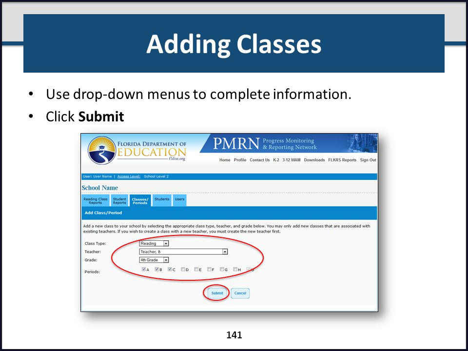 Adding Classes Use drop-down menus to complete information. Click Submit 141