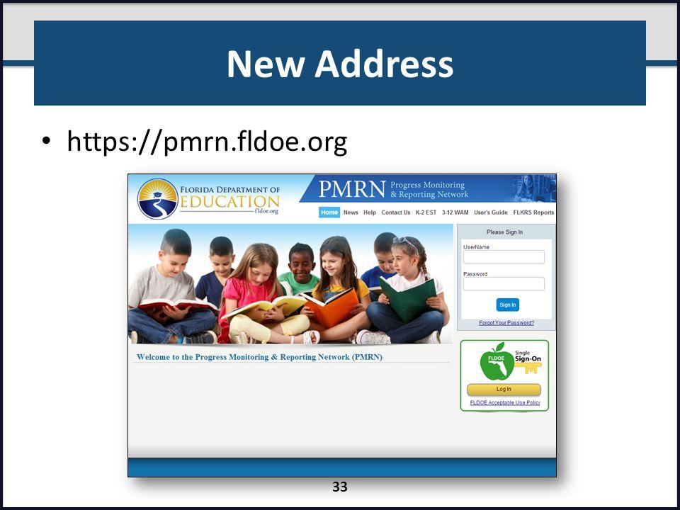 New Address https://pmrn.fldoe.org 33
