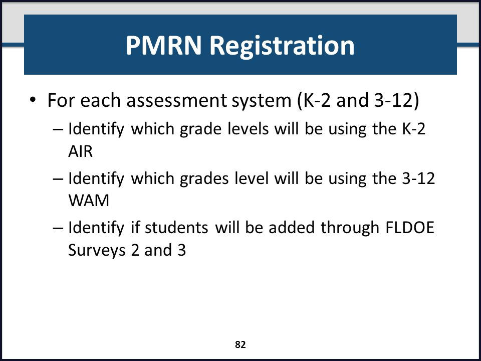 PMRN Registration For each assessment system (K-2 and 3-12) – Identify which grade levels will be using the K-2 AIR – Identify which grades level will