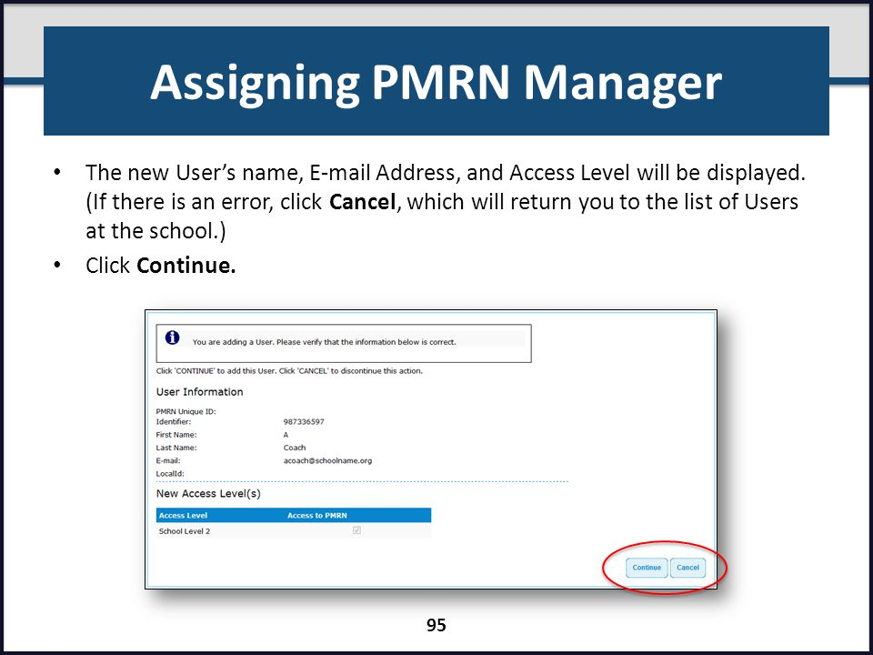 Assigning PMRN Manager The new User's name, E-mail Address, and Access Level will be displayed. (If there is an error, click Cancel, which will return