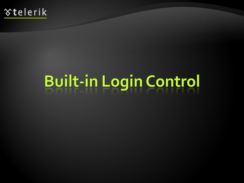  The Login control provides the necessary interface through which a user can enter their username and password  The control uses the membership provider specified in the Web.config file  Adding the login control to the page: