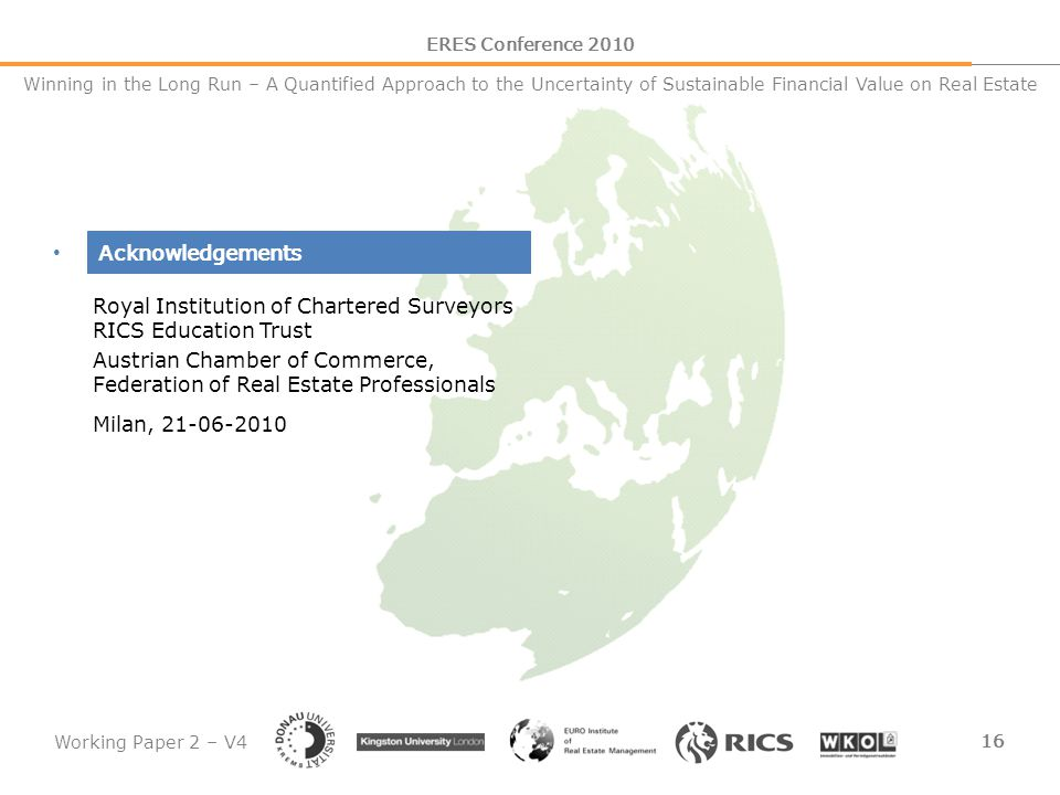 Working Paper 2 – V4 16 ERES Conference 2010 Winning in the Long Run – A Quantified Approach to the Uncertainty of Sustainable Financial Value on Real