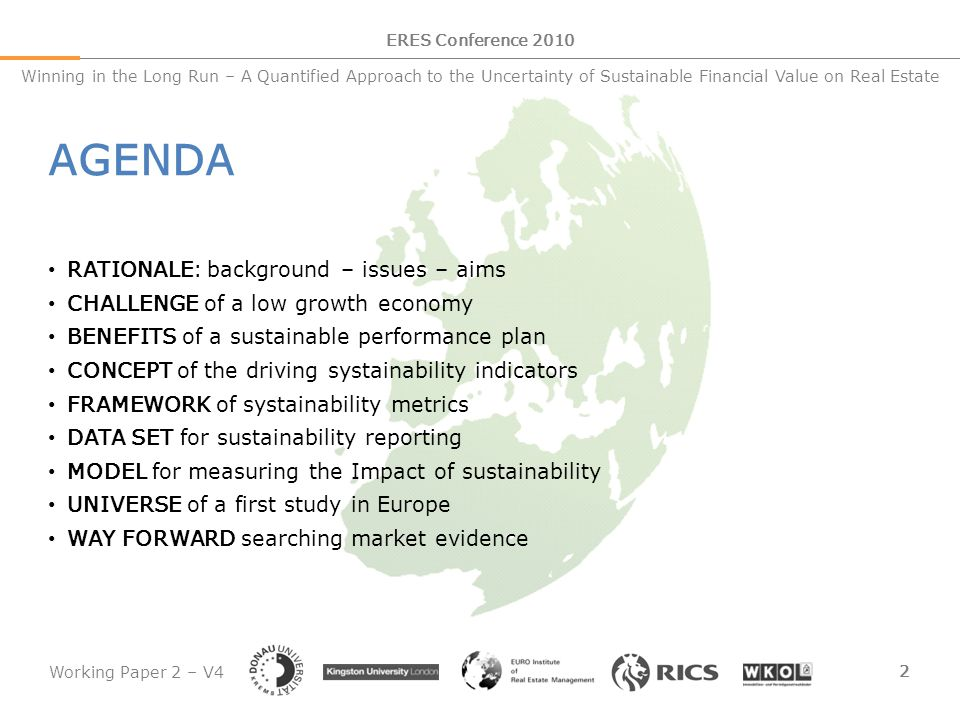 Working Paper 2 – V4 2 ERES Conference 2010 Winning in the Long Run – A Quantified Approach to the Uncertainty of Sustainable Financial Value on Real