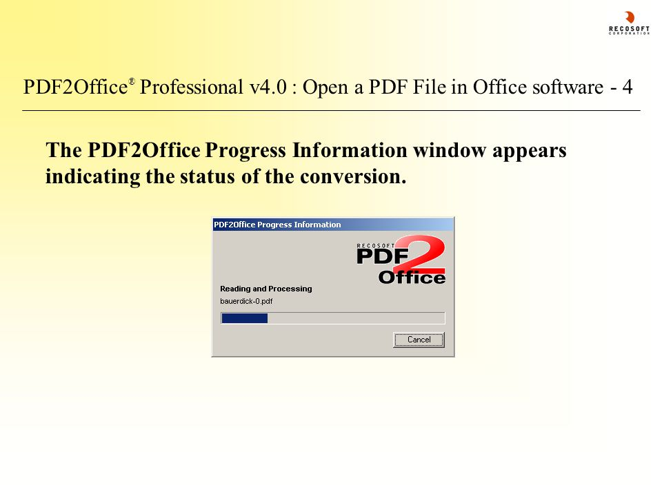 PDF2Office ® Professional v4.0 : Open a PDF File in Office software - 4 The PDF2Office Progress Information window appears indicating the status of the conversion.