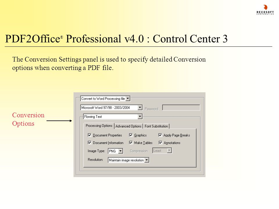 PDF2Office ® Professional v4.0 : Control Center 3 The Conversion Settings panel is used to specify detailed Conversion options when converting a PDF f