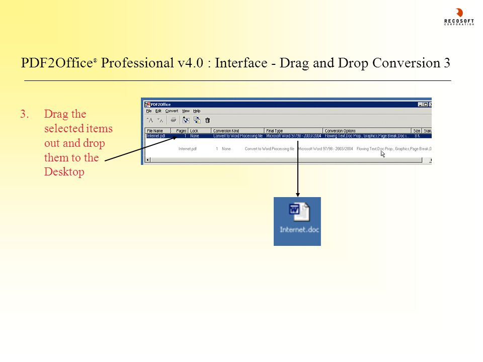 PDF2Office ® Professional v4.0 : Interface - Drag and Drop Conversion 3 3.Drag the selected items out and drop them to the Desktop