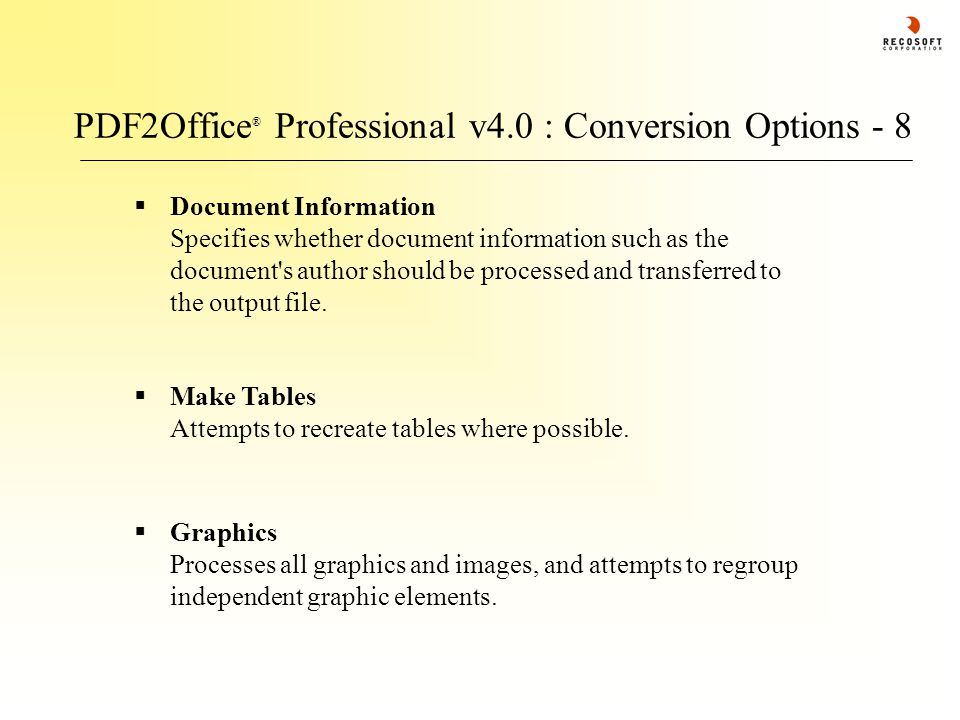 PDF2Office ® Professional v4.0 : Conversion Options - 8  Graphics Processes all graphics and images, and attempts to regroup independent graphic elements.