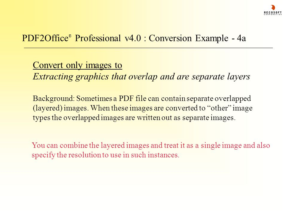 PDF2Office ® Professional v4.0 : Conversion Example - 4a Convert only images to Extracting graphics that overlap and are separate layers Background: Sometimes a PDF file can contain separate overlapped (layered) images.