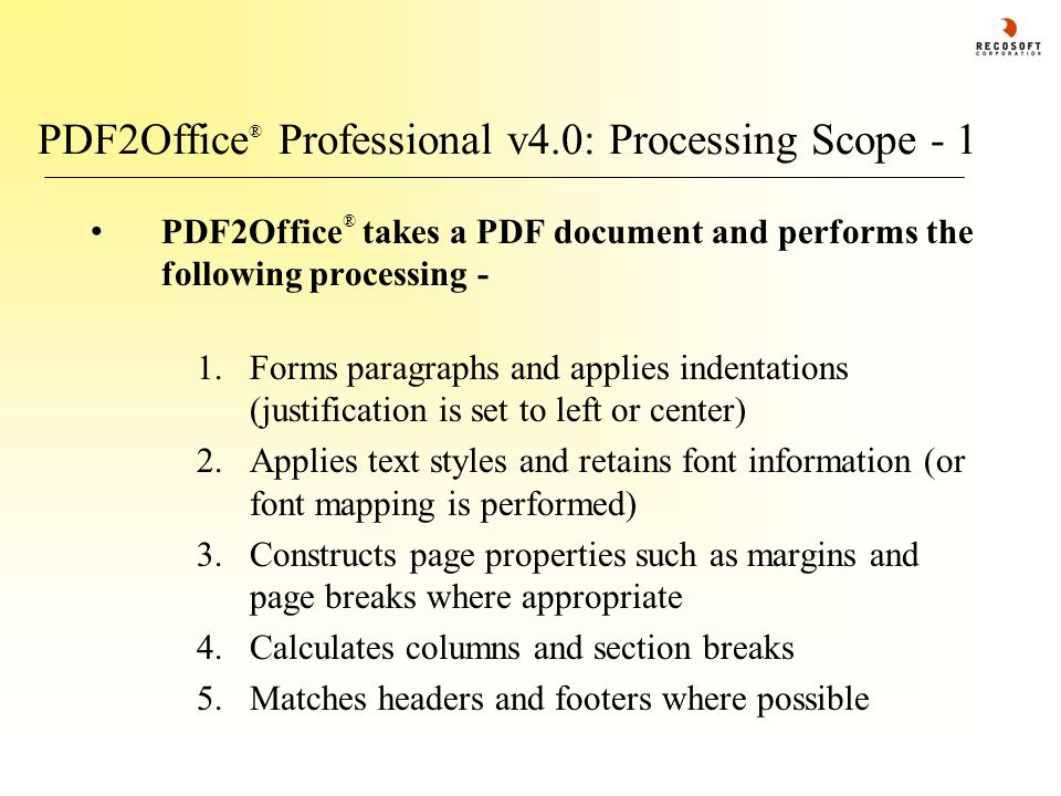 PDF2Office ® Professional v4.0: Processing Scope - 1 PDF2Office ® takes a PDF document and performs the following processing - 1.Forms paragraphs and