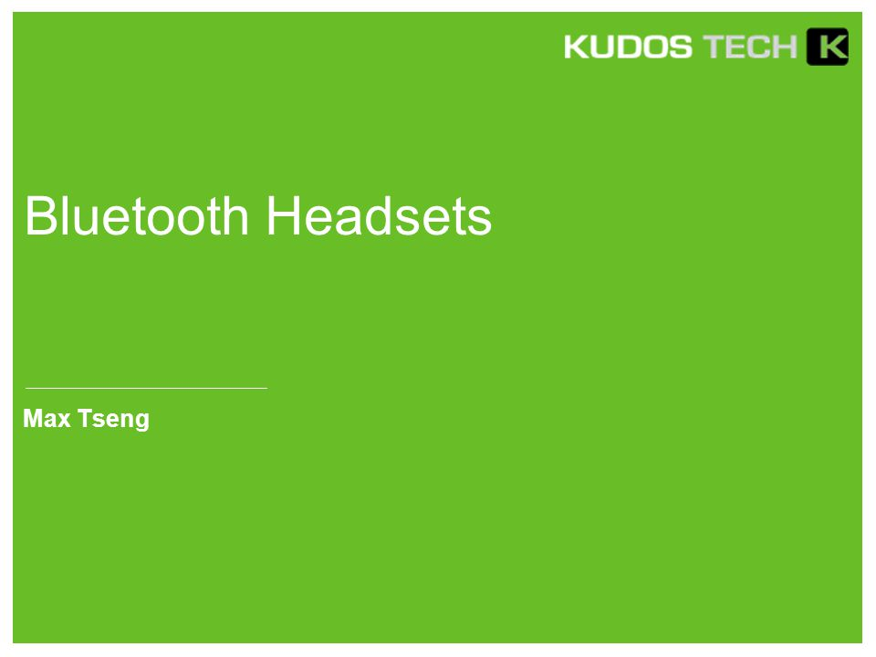 Bluetooth Headsets Max Tseng