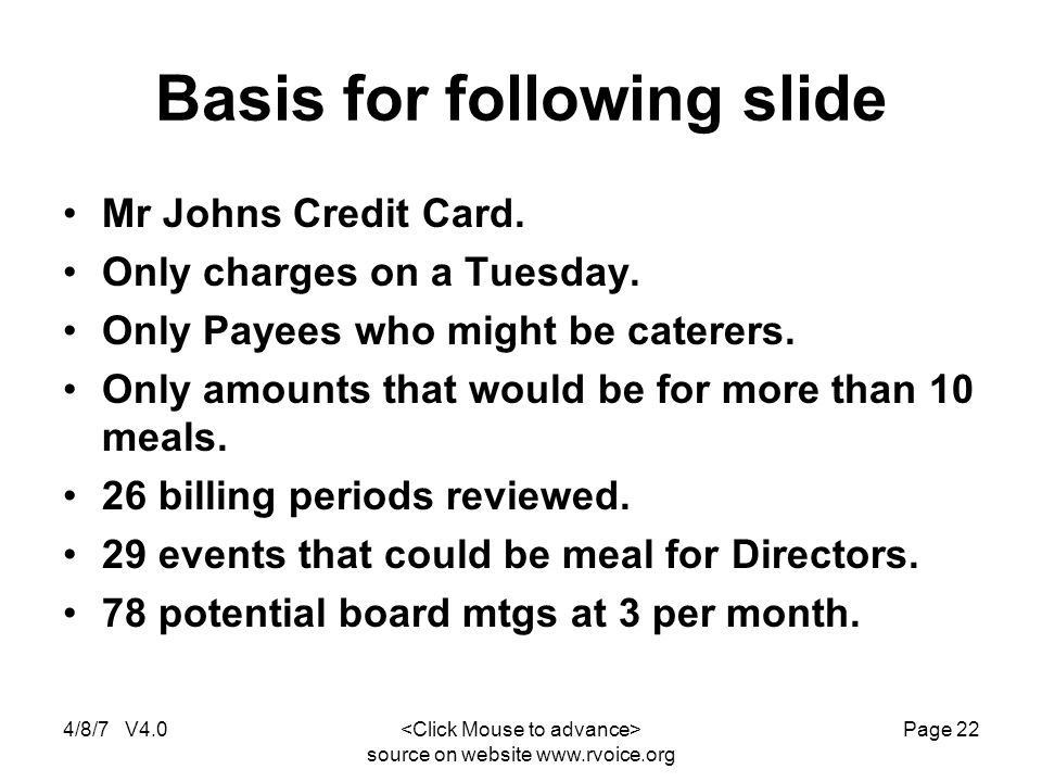 4/8/7 V4.0 source on website www.rvoice.org Page 22 Basis for following slide Mr Johns Credit Card.