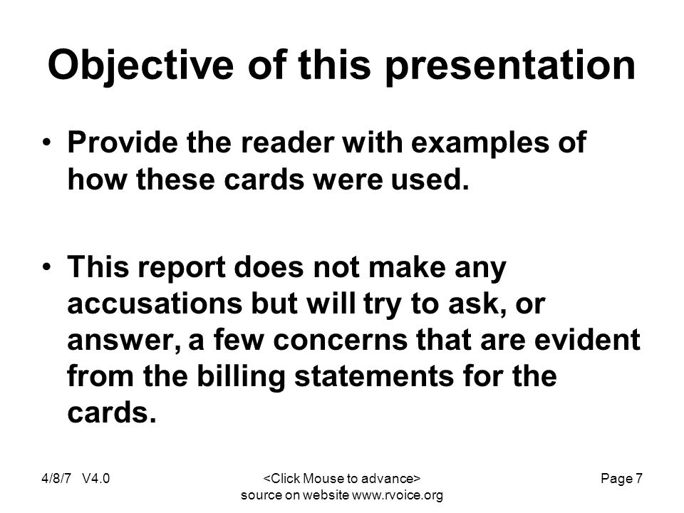 4/8/7 V4.0 source on website www.rvoice.org Page 7 Objective of this presentation Provide the reader with examples of how these cards were used.