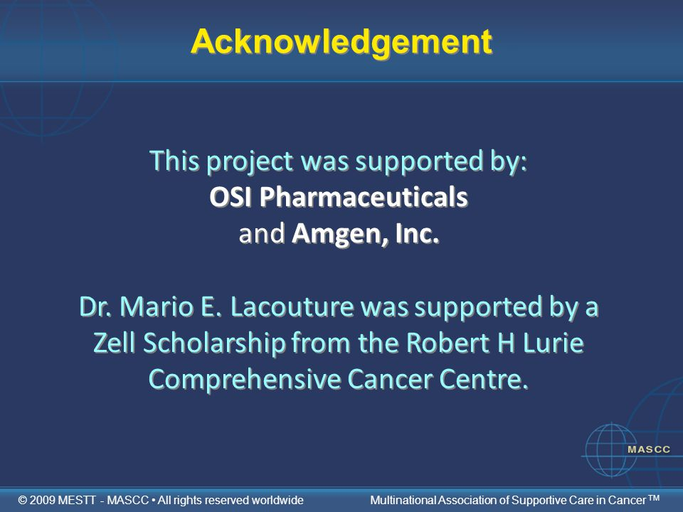 Acknowledgement This project was supported by: OSI Pharmaceuticals and Amgen, Inc.