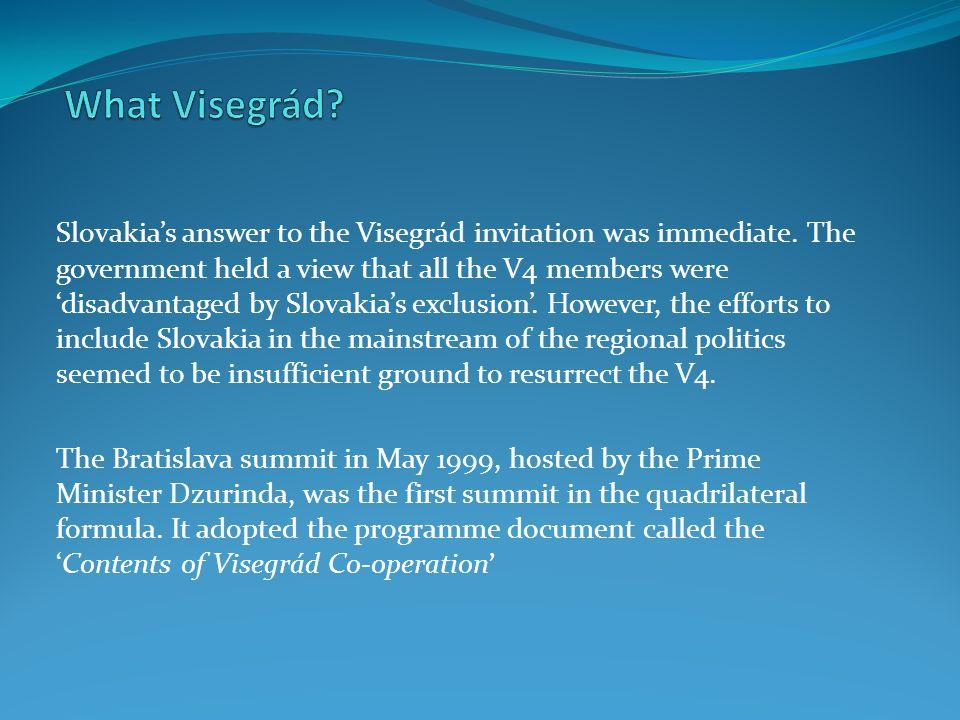 Slovakia's answer to the Visegrád invitation was immediate.