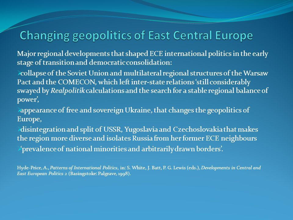 Major regional developments that shaped ECE international politics in the early stage of transition and democratic consolidation:  collapse of the So