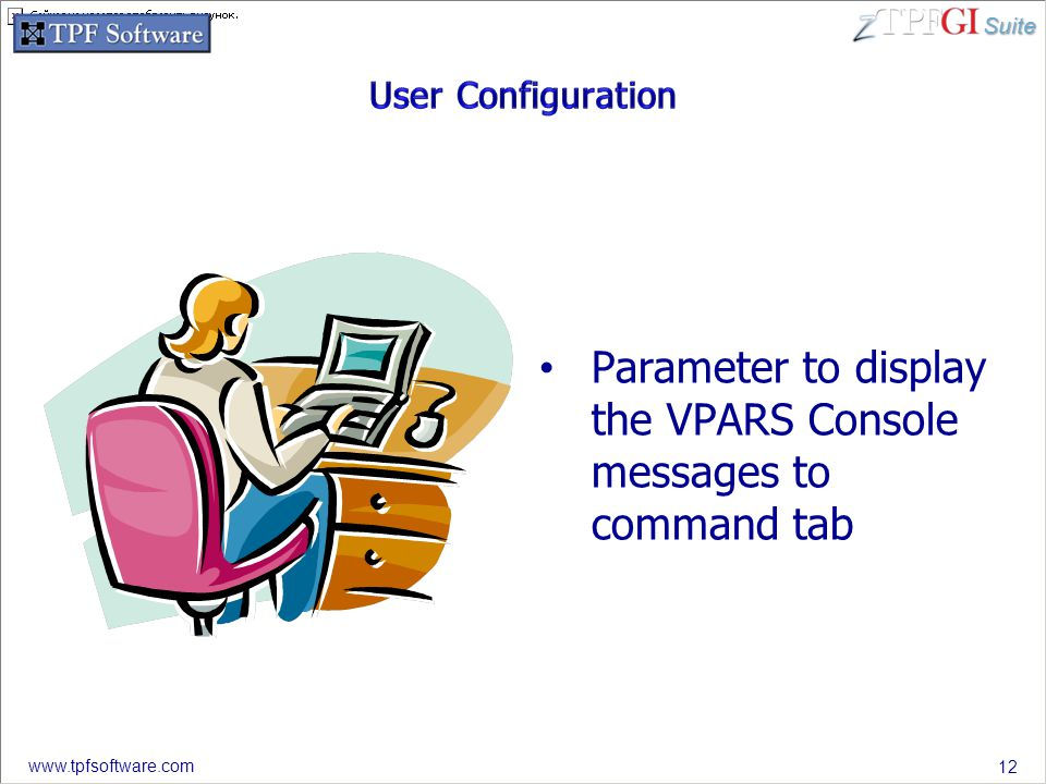 Suite www.tpfsoftware.com 12 Parameter to display the VPARS Console messages to command tab