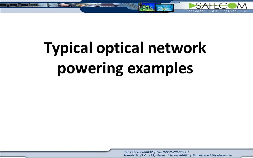 Typical optical network powering examples